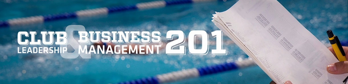 Club Leadership & Business Management School (CLBMS) 201 Oregon Swimming